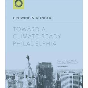 Growing Stronger: Toward A Climate-Ready Philadelphia